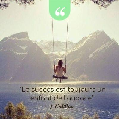 Le succès est toujours enfant de l'audace