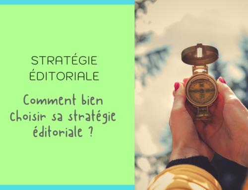 La stratégie éditoriale, la conception du contenu au service du développement