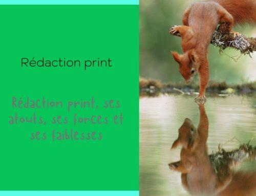 Rédaction print, ses atouts, ses forces et ses faiblesses