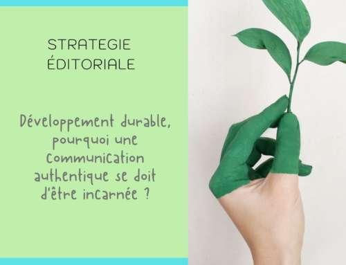 Comment ancrer son engagement dans le développement durable et déployer une communication authentique ?