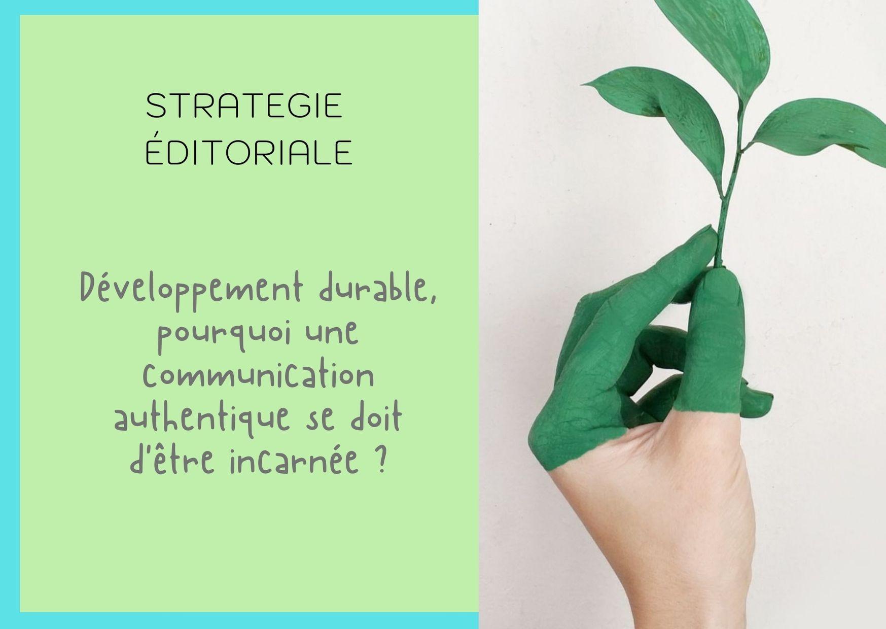 Développement durable incarner sa communication et la partager