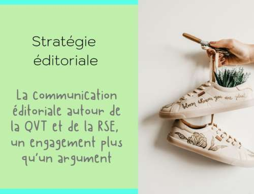 La communication autour de la QVT et de la RSE, un engagement plus qu'un argument