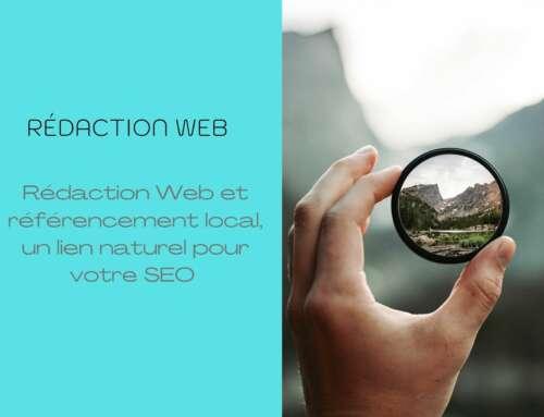 Rédaction Web et référencement local, un lien naturel pou votre SEO