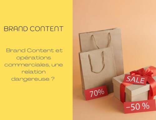 Brand Content et opérations commerciales, une relation dangereuse ?