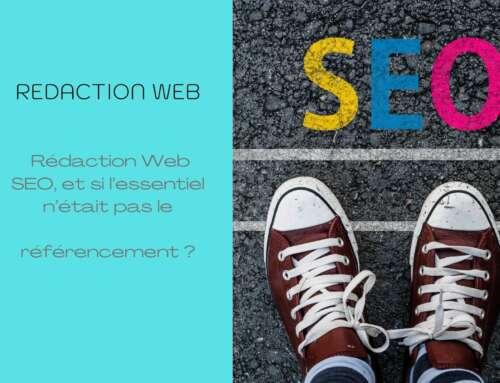 Rédaction Web SEO, et si l'essentiel n'était pas le référencement ?